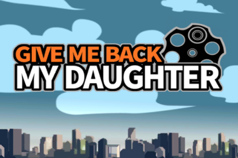 Give me back my daughter